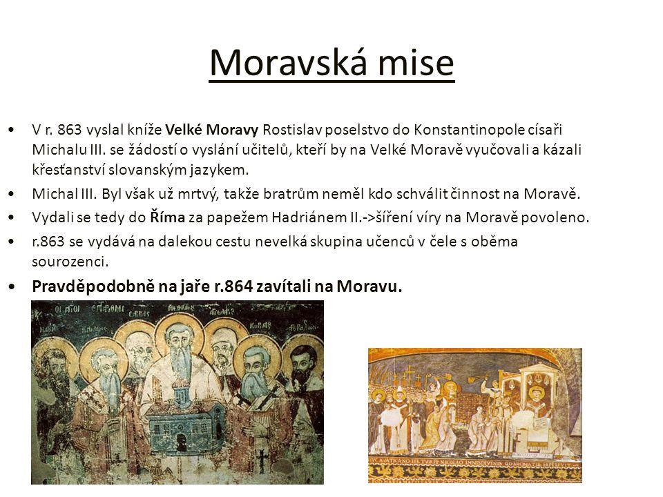 Moravská mise Pravděpodobně na jaře r.864 zavítali na Moravu.