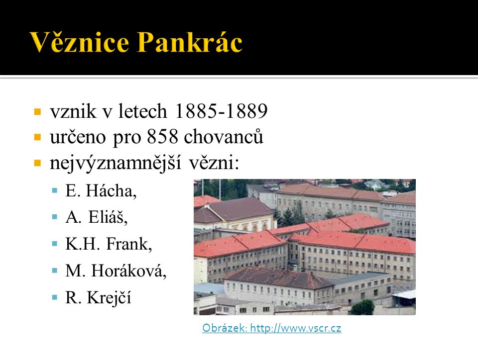 Věznice Pankrác vznik v letech 1885-1889 určeno pro 858 chovanců