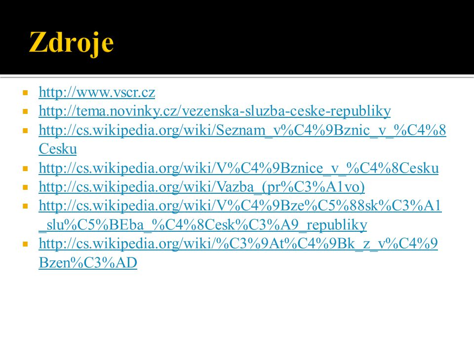 Zdroje http://www.vscr.cz