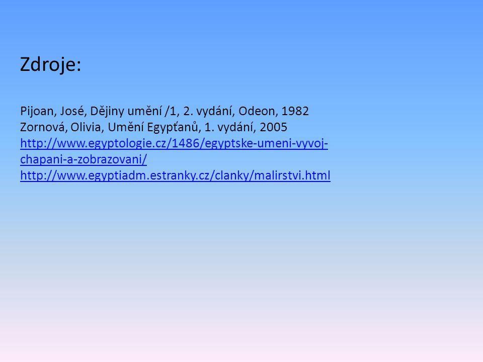 Zdroje: Pijoan, José, Dějiny umění /1, 2. vydání, Odeon, 1982