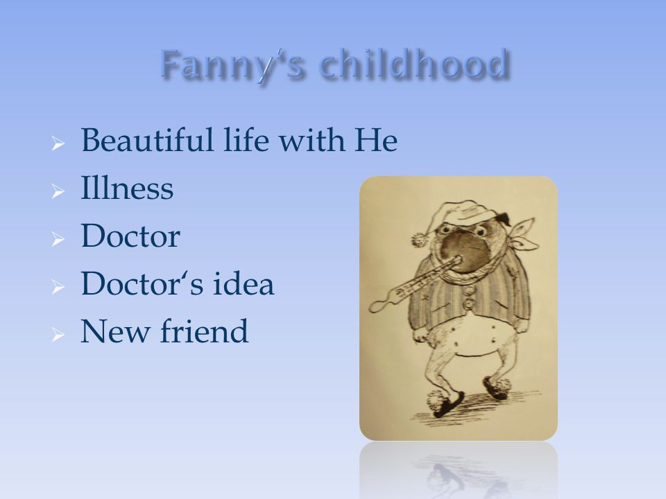 Fanny's childhood Beautiful life with He Illness Doctor Doctor's idea