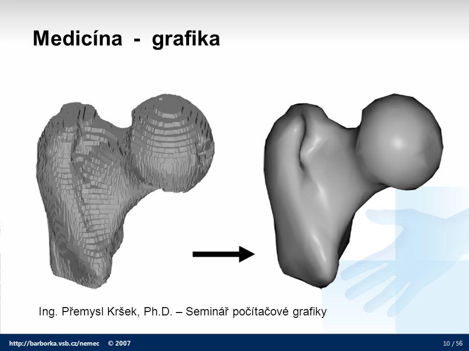 Medicína - grafika Ing. Přemysl Kršek, Ph.D. – Seminář počítačové grafiky.