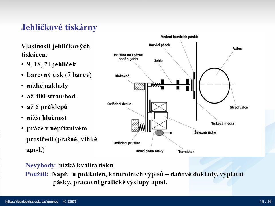 Jehličkové tiskárny Vlastnosti jehličkových tiskáren: