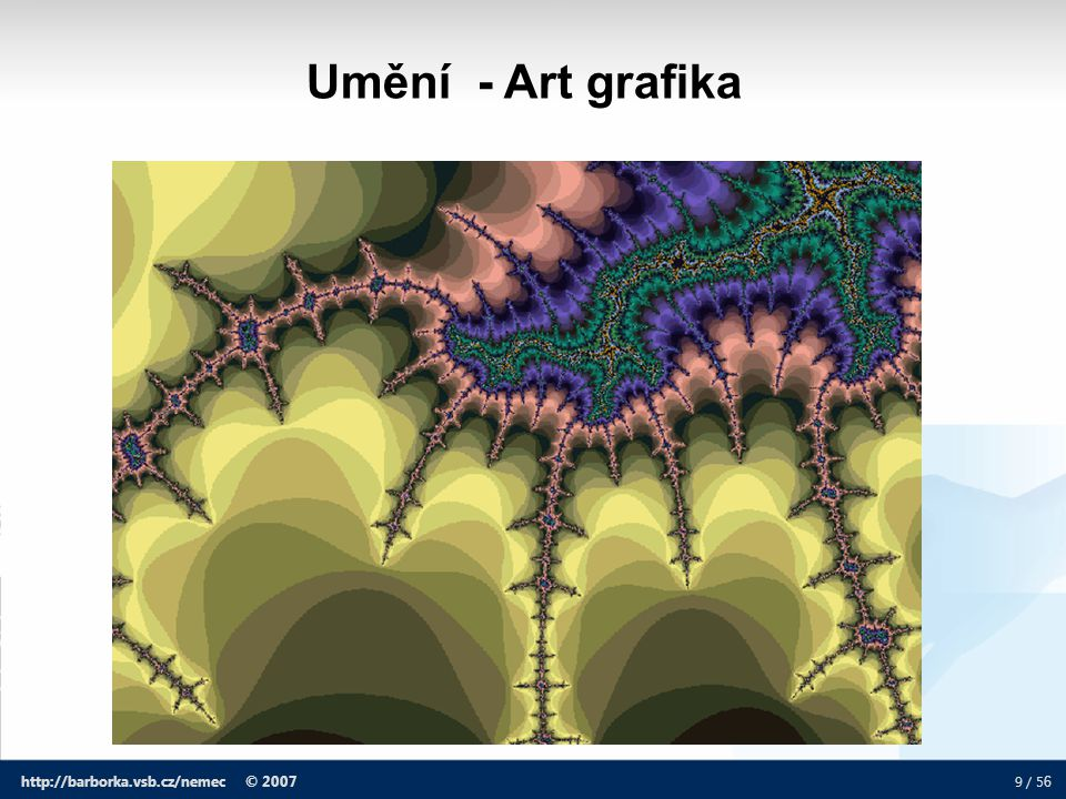 Umění - Art grafika http://barborka.vsb.cz/nemec © 2007