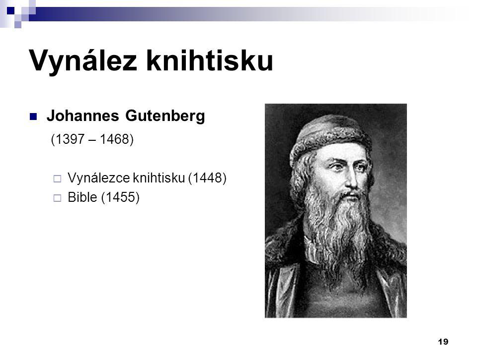 Vynález knihtisku Johannes Gutenberg (1397 – 1468)