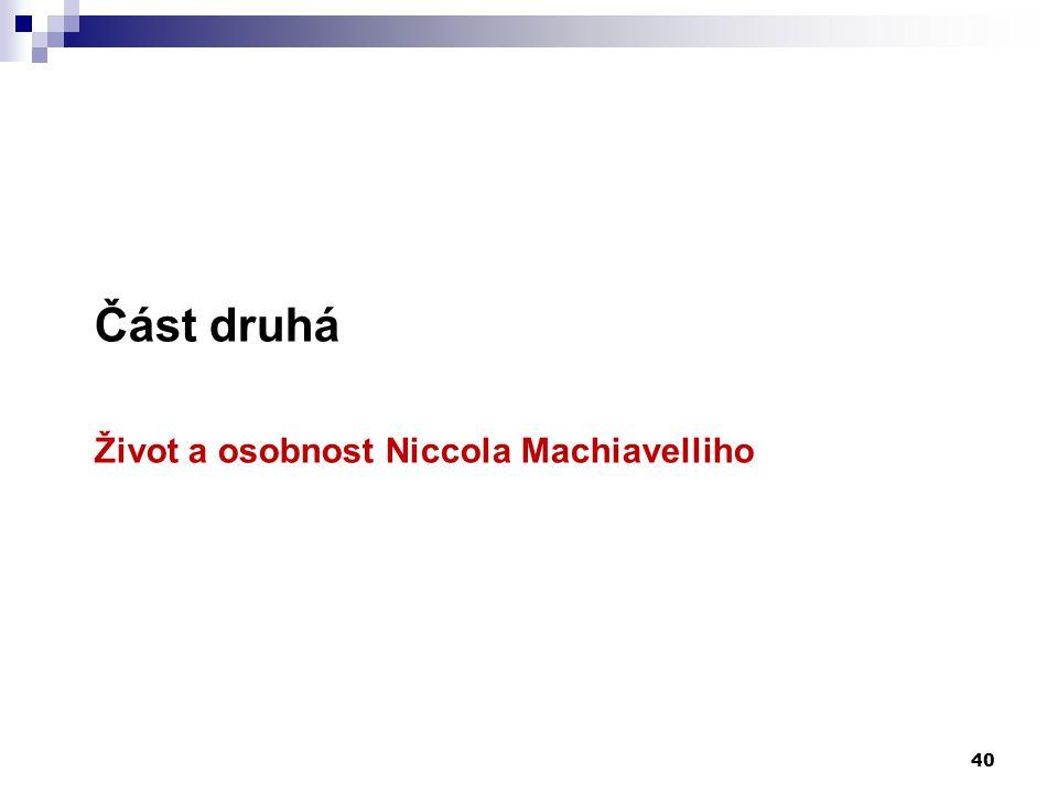 Část druhá Život a osobnost Niccola Machiavelliho
