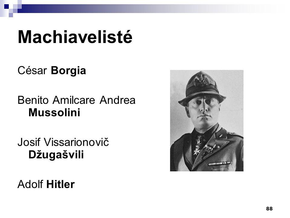 Machiavelisté César Borgia Benito Amilcare Andrea Mussolini