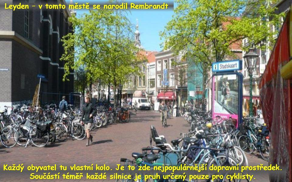 Leyden – v tomto městě se narodil Rembrandt