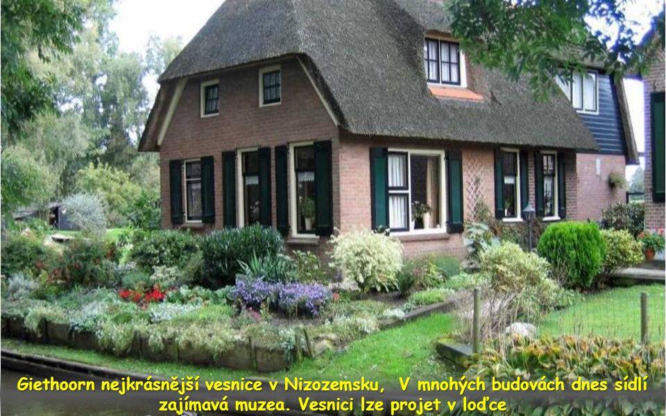 Giethoorn nejkrásnější vesnice v Nizozemsku, V mnohých budovách dnes sídlí zajímavá muzea.