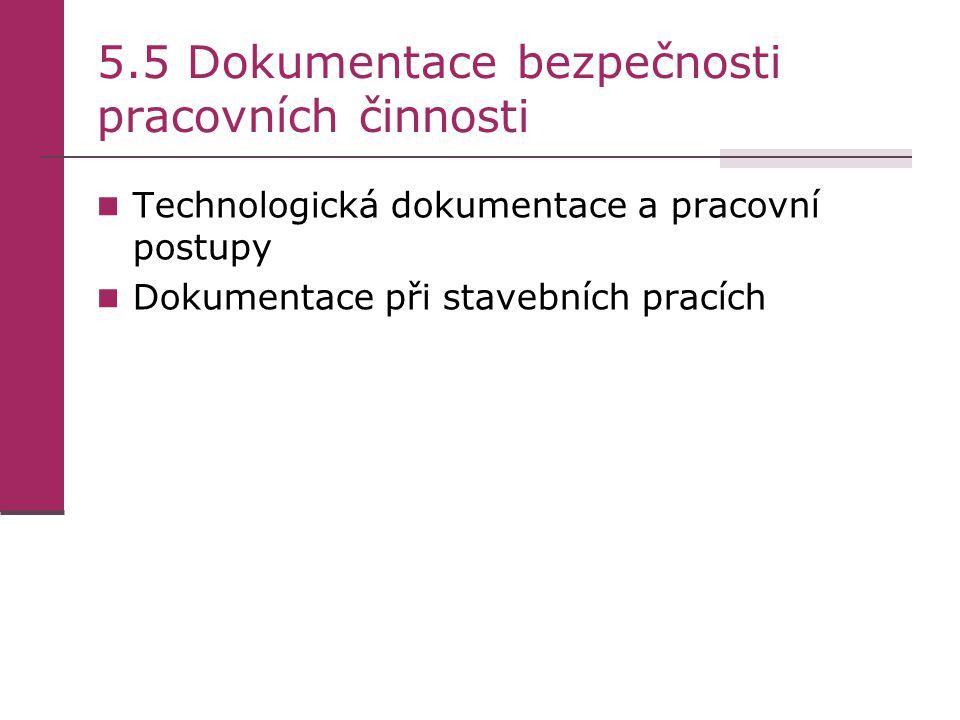 5.5 Dokumentace bezpečnosti pracovních činnosti