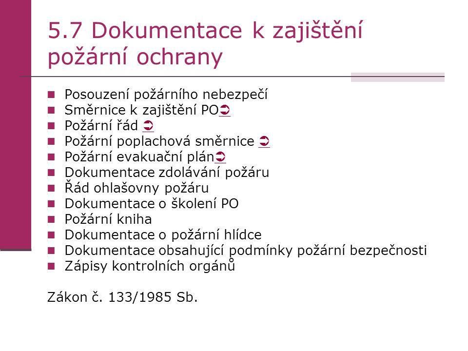 5.7 Dokumentace k zajištění požární ochrany