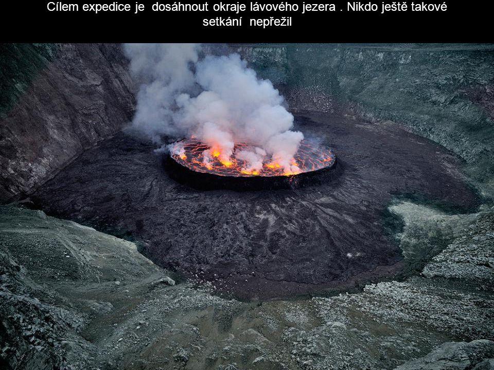 Cílem expedice je dosáhnout okraje lávového jezera