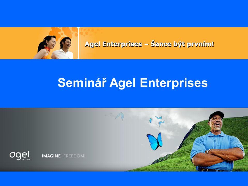 Agel Enterprises – Šance být prvním! Seminář Agel Enterprises