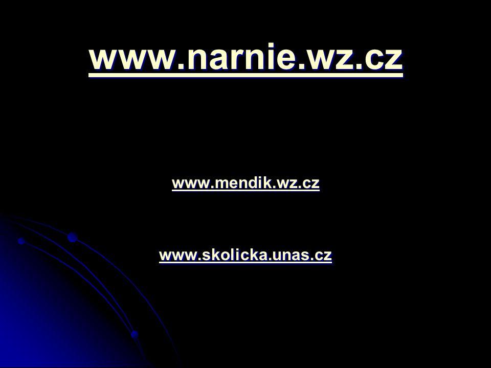 www.narnie.wz.cz www.mendik.wz.cz www.skolicka.unas.cz