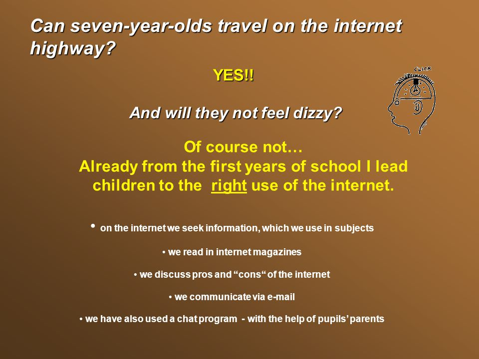 Can seven-year-olds travel on the internet highway
