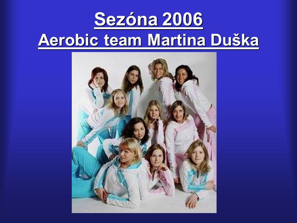 Sezóna 2006 Aerobic team Martina Duška
