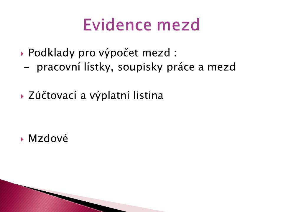 Evidence mezd Podklady pro výpočet mezd :