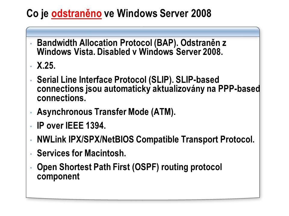 Co je odstraněno ve Windows Server 2008
