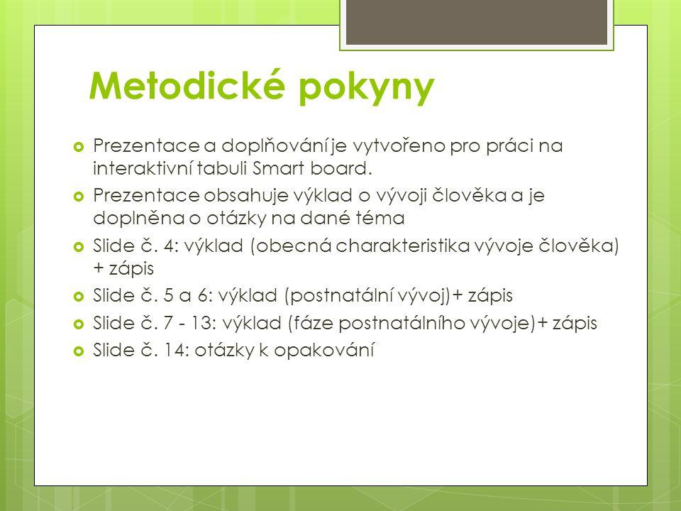 Metodické pokyny Prezentace a doplňování je vytvořeno pro práci na interaktivní tabuli Smart board.