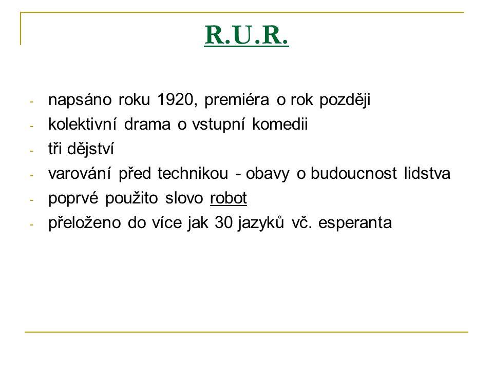 R.U.R. napsáno roku 1920, premiéra o rok později