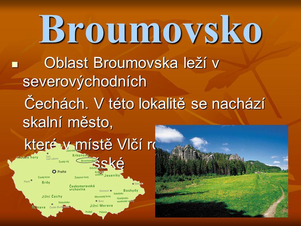 Broumovsko Oblast Broumovska leží v severovýchodních