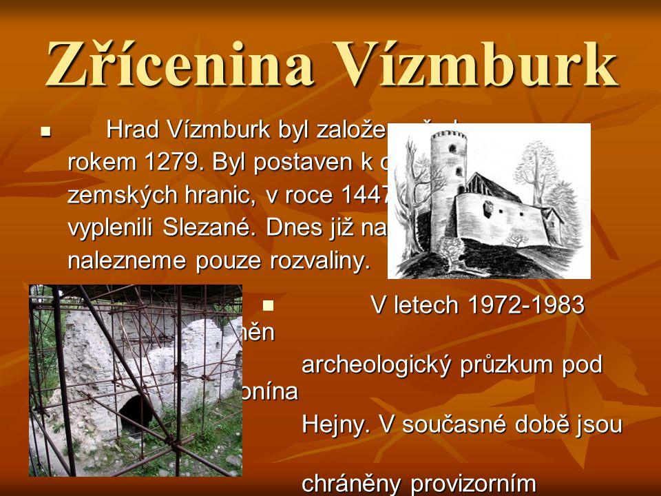 Zřícenina Vízmburk Hrad Vízmburk byl založen před