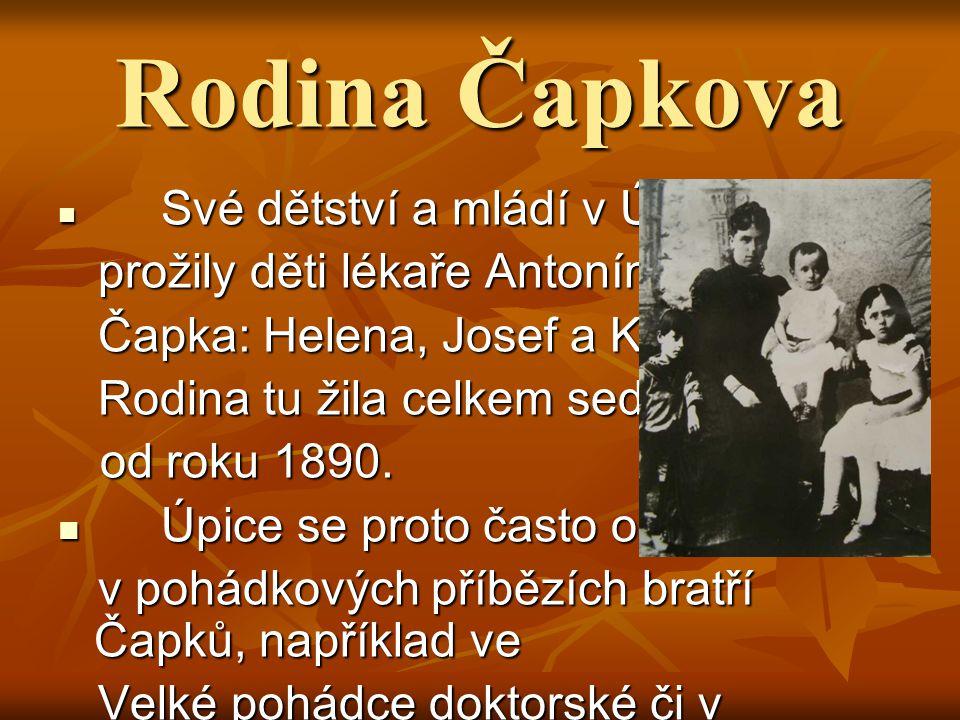 Rodina Čapkova prožily děti lékaře Antonína