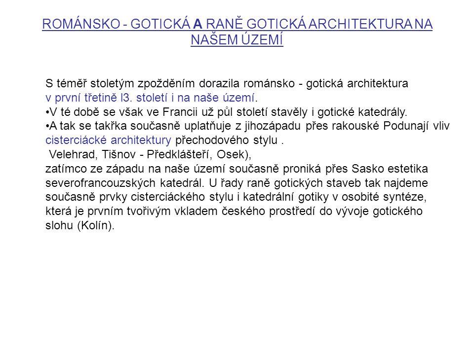 ROMÁNSKO - GOTICKÁ A RANĚ GOTICKÁ ARCHITEKTURA NA NAŠEM ÚZEMÍ