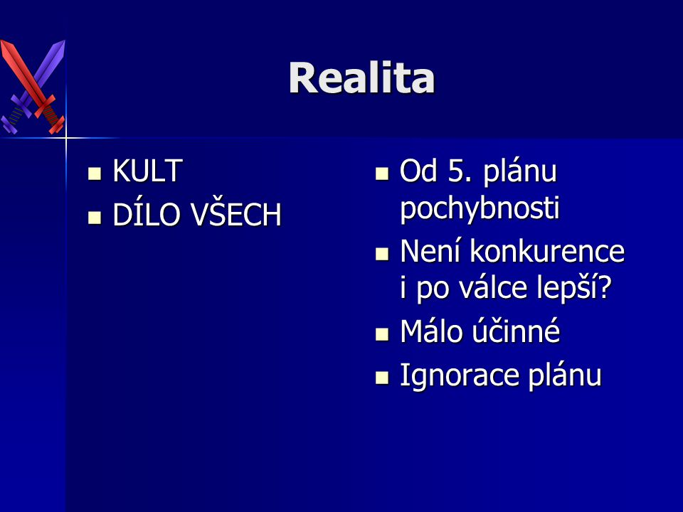 Realita KULT DÍLO VŠECH Od 5. plánu pochybnosti