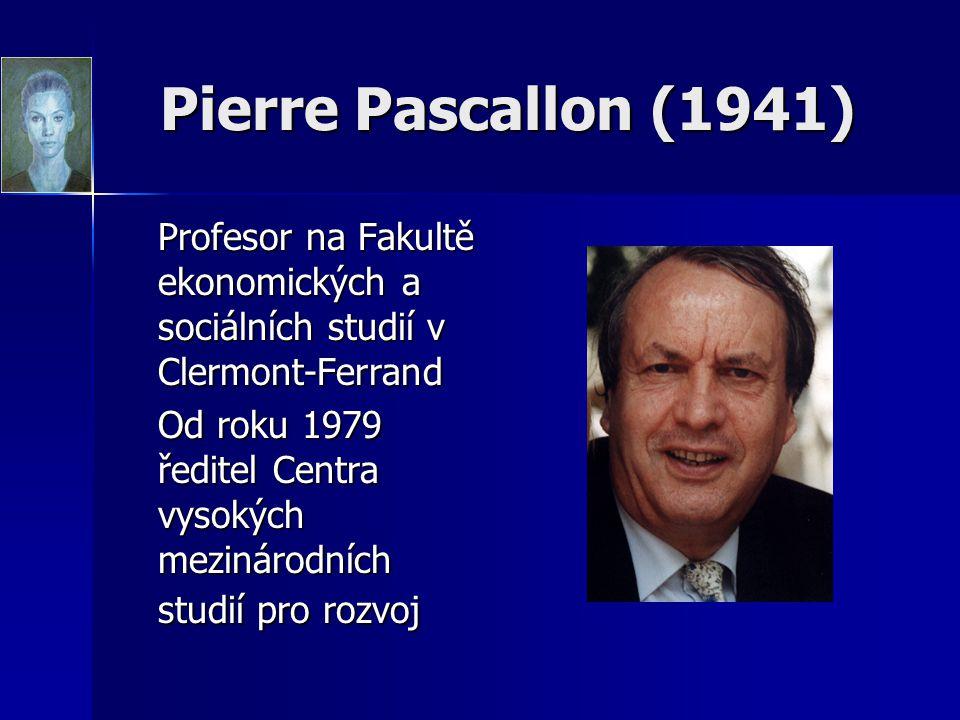 Pierre Pascallon (1941) Profesor na Fakultě ekonomických a sociálních studií v Clermont-Ferrand.