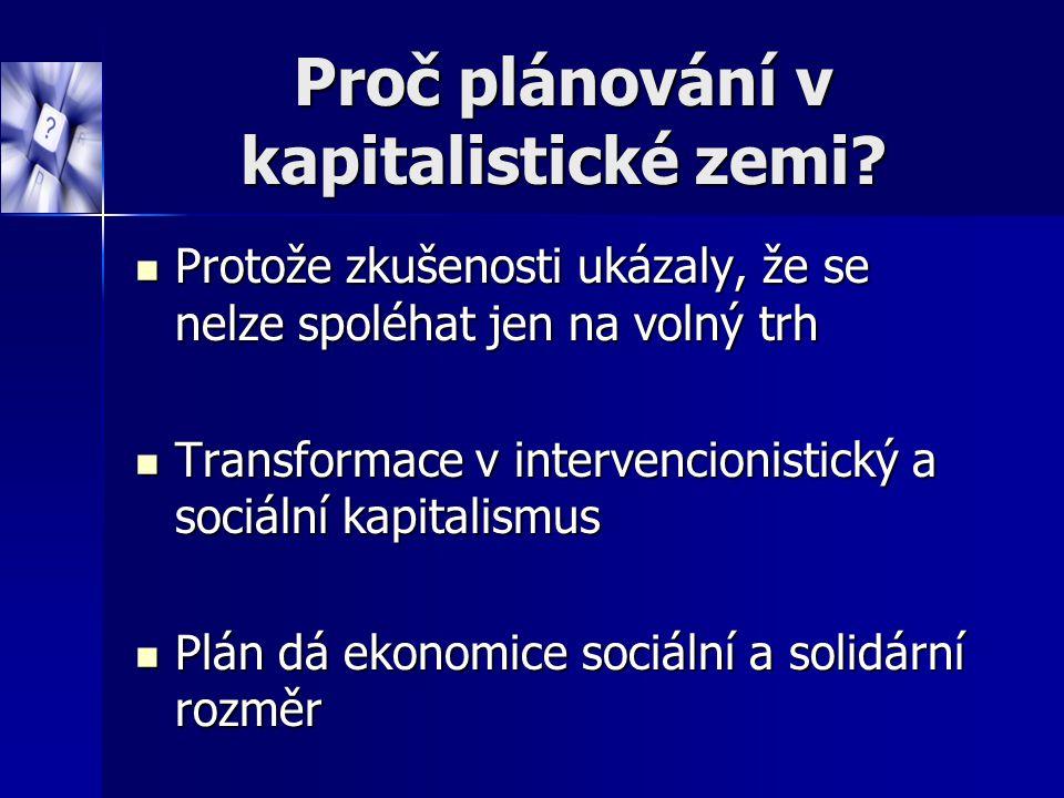 Proč plánování v kapitalistické zemi