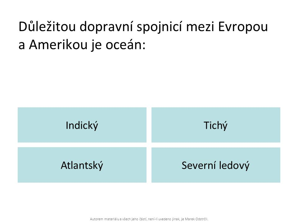 Důležitou dopravní spojnicí mezi Evropou a Amerikou je oceán: