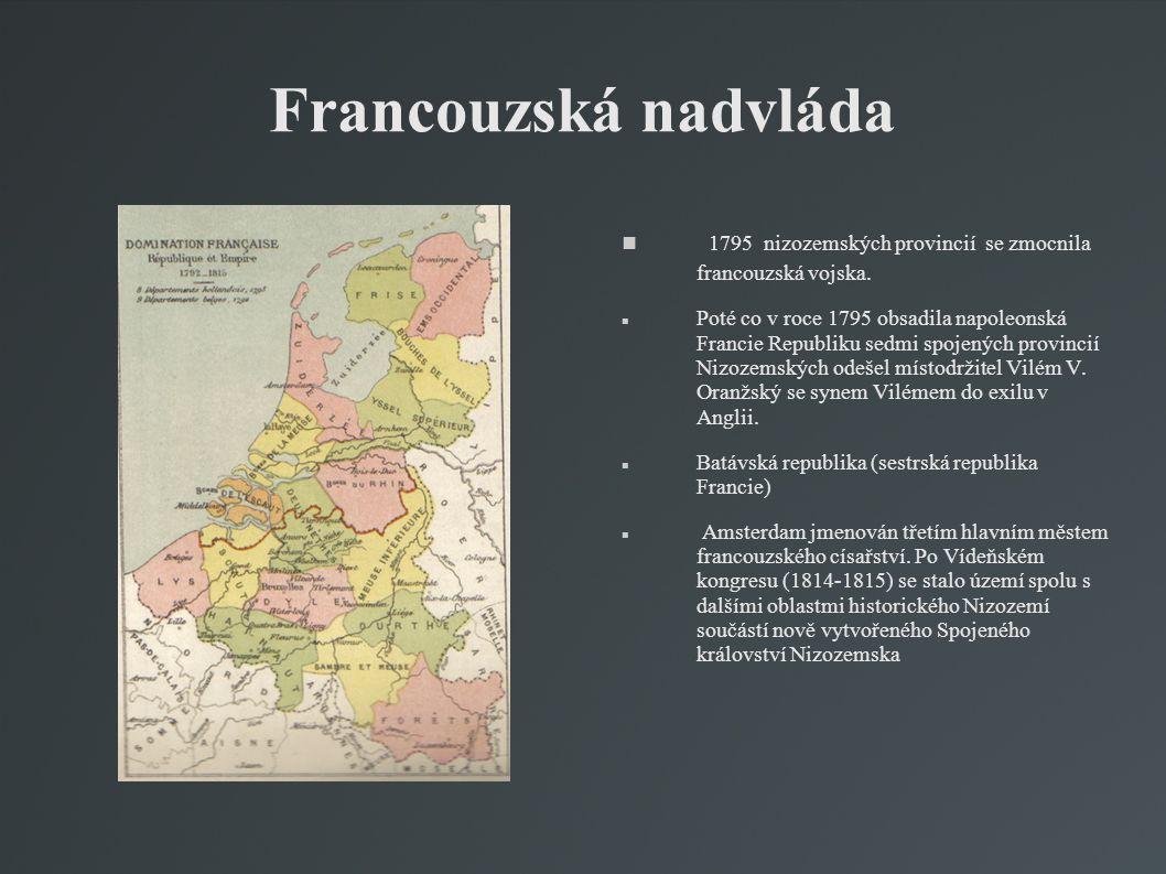 Francouzská nadvláda 1795 nizozemských provincií se zmocnila francouzská vojska.