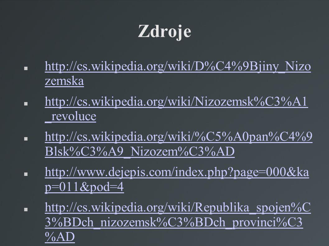 Zdroje http://cs.wikipedia.org/wiki/D%C4%9Bjiny_Nizo zemska