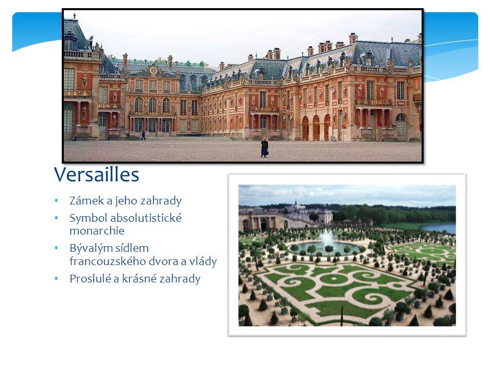 Versailles Zámek a jeho zahrady Symbol absolutistické monarchie