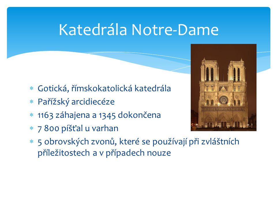 Katedrála Notre-Dame Gotická, římskokatolická katedrála