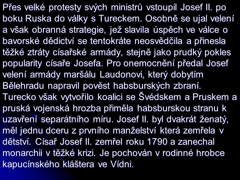 Přes velké protesty svých ministrů vstoupil Josef II