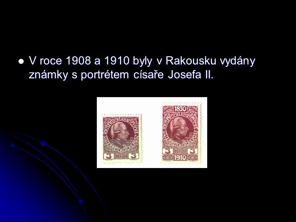 V roce 1908 a 1910 byly v Rakousku vydány známky s portrétem císaře Josefa II.