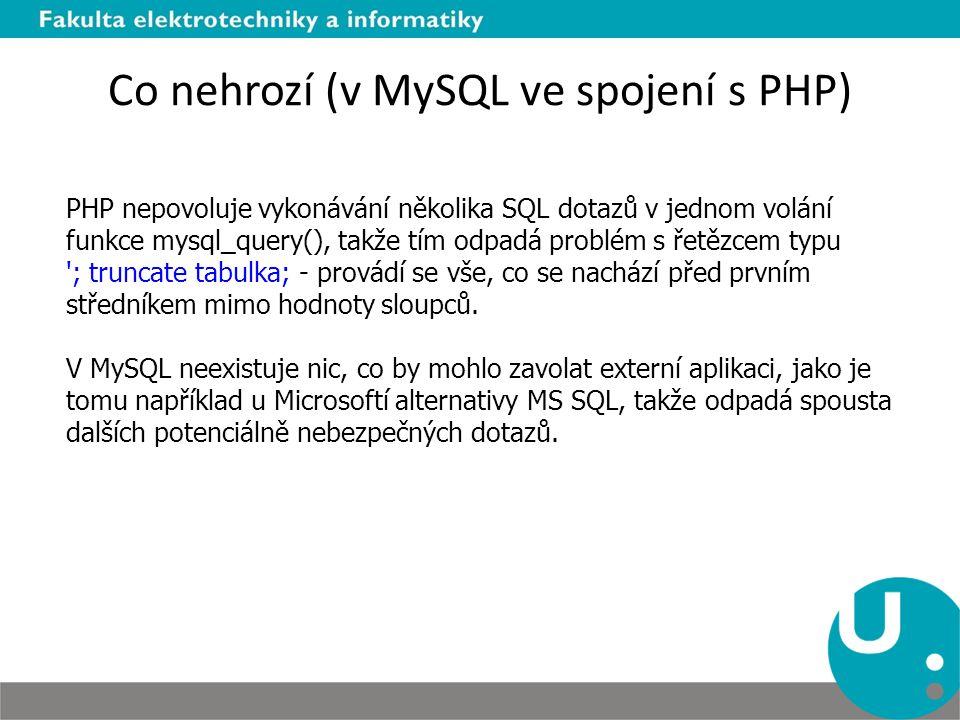 Co nehrozí (v MySQL ve spojení s PHP)