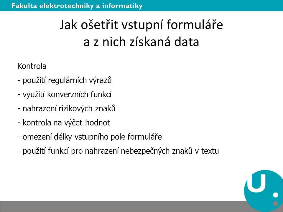 Jak ošetřit vstupní formuláře a z nich získaná data