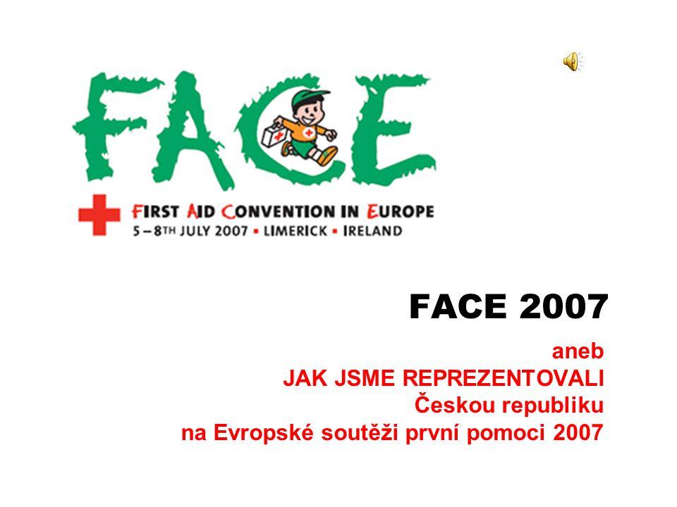 FACE 2007 aneb JAK JSME REPREZENTOVALI Českou republiku
