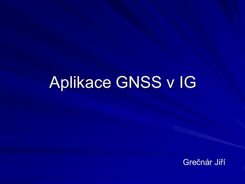 Aplikace GNSS v IG Grečnár Jiří