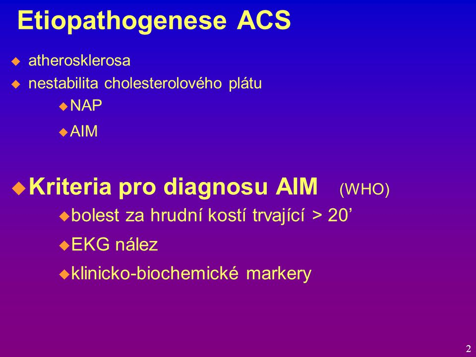 Etiopathogenese ACS Kriteria pro diagnosu AIM (WHO)