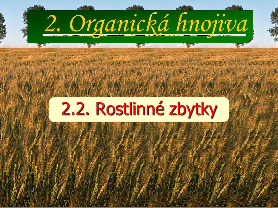 2. Organická hnojiva 2.2. Rostlinné zbytky