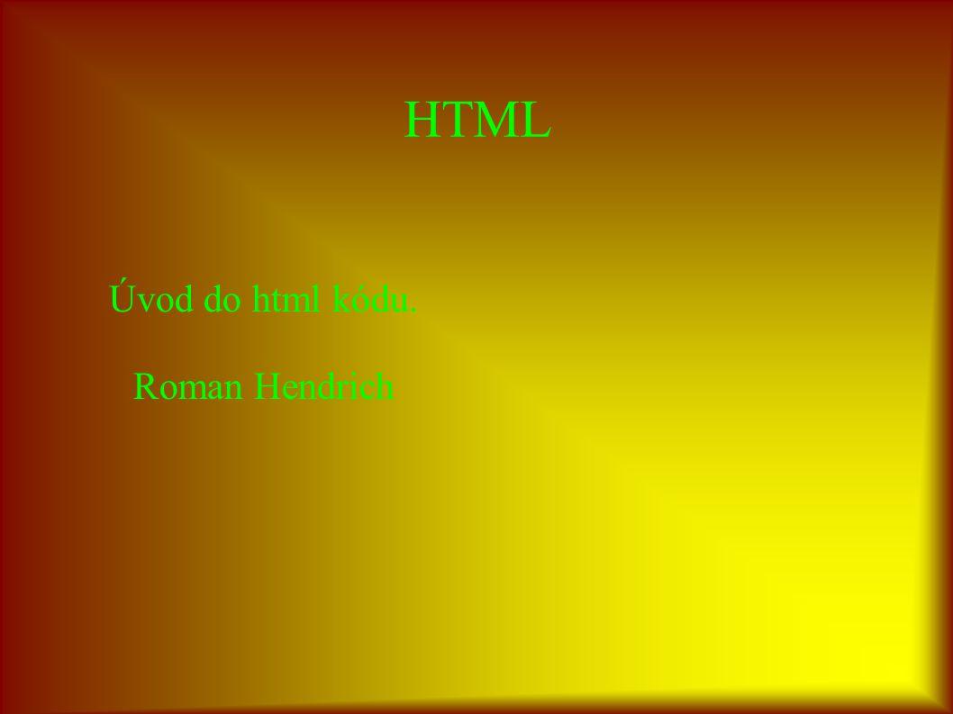 Úvod do html kódu. Roman Hendrich