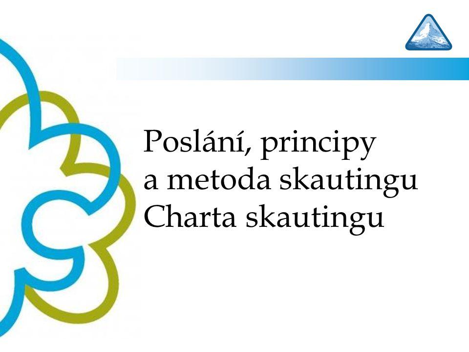 Poslání, principy a metoda skautingu Charta skautingu