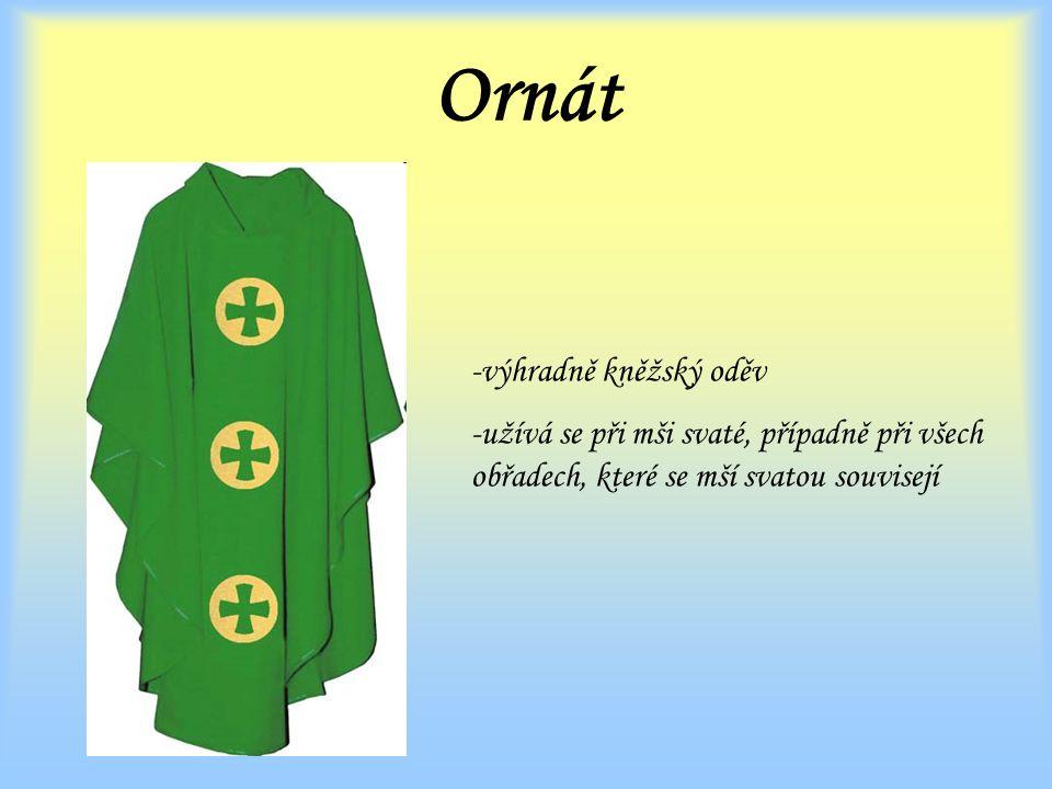 Ornát výhradně kněžský oděv