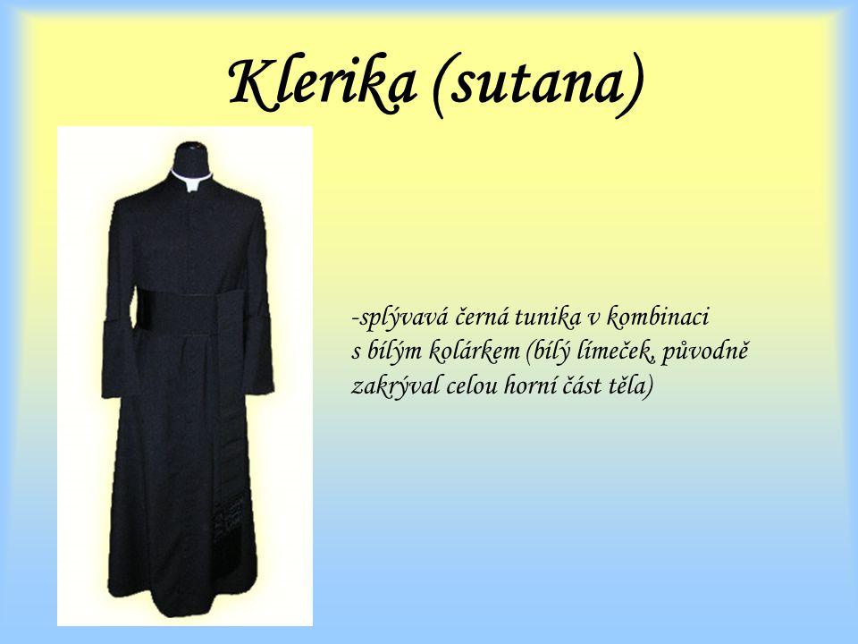 Klerika (sutana) splývavá černá tunika v kombinaci s bílým kolárkem (bílý límeček, původně zakrýval celou horní část těla)