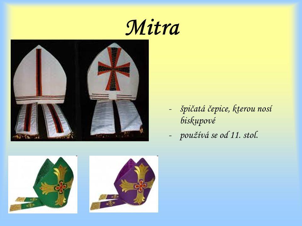 Mitra špičatá čepice, kterou nosí biskupové používá se od 11. stol.
