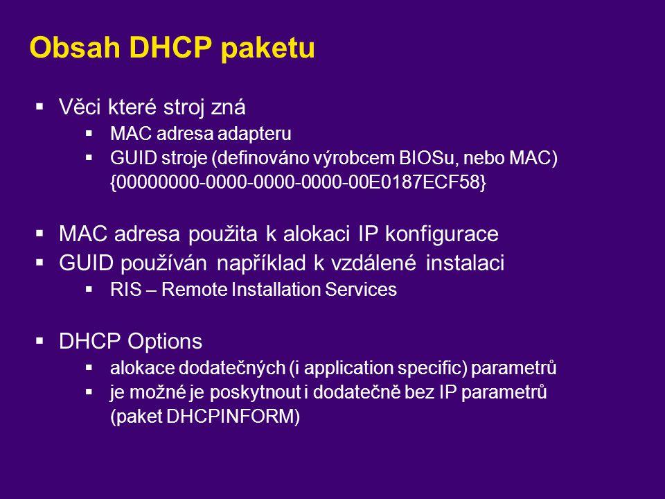 Obsah DHCP paketu Věci které stroj zná
